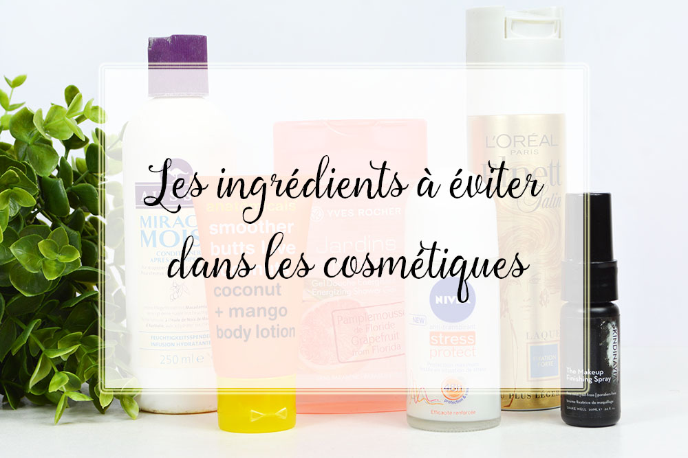 Les ingrédients à éviter dans les cosmétiques